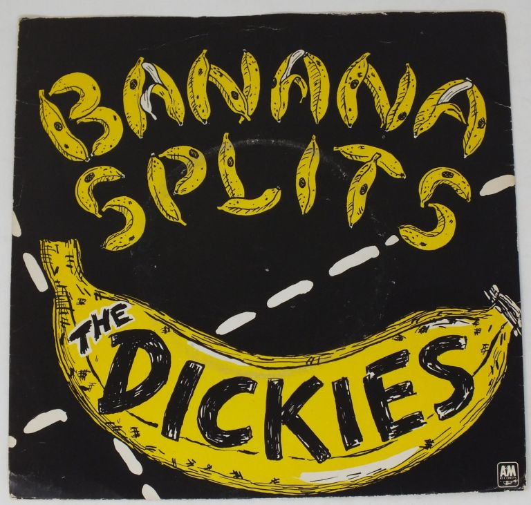 Banana Splits (Side A); Hideous/Got it at the Store (Side B). DICKIES.