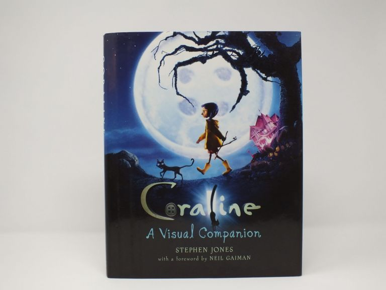 Coraline: A Visual Companion. Stephen JONES, Neil GAIMAN.