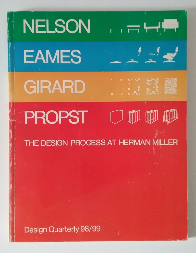 Nelson, Eames, Girard, Propst; The Design Process At Herman Miller. Mildred S. FRIEDMAN, DESIGN QUARTERLY.