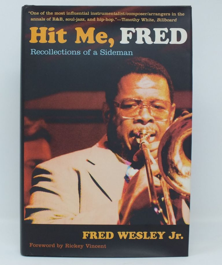 Hit Me, Fred; Recollections of a Sideman. Fred WESLEY Jr.