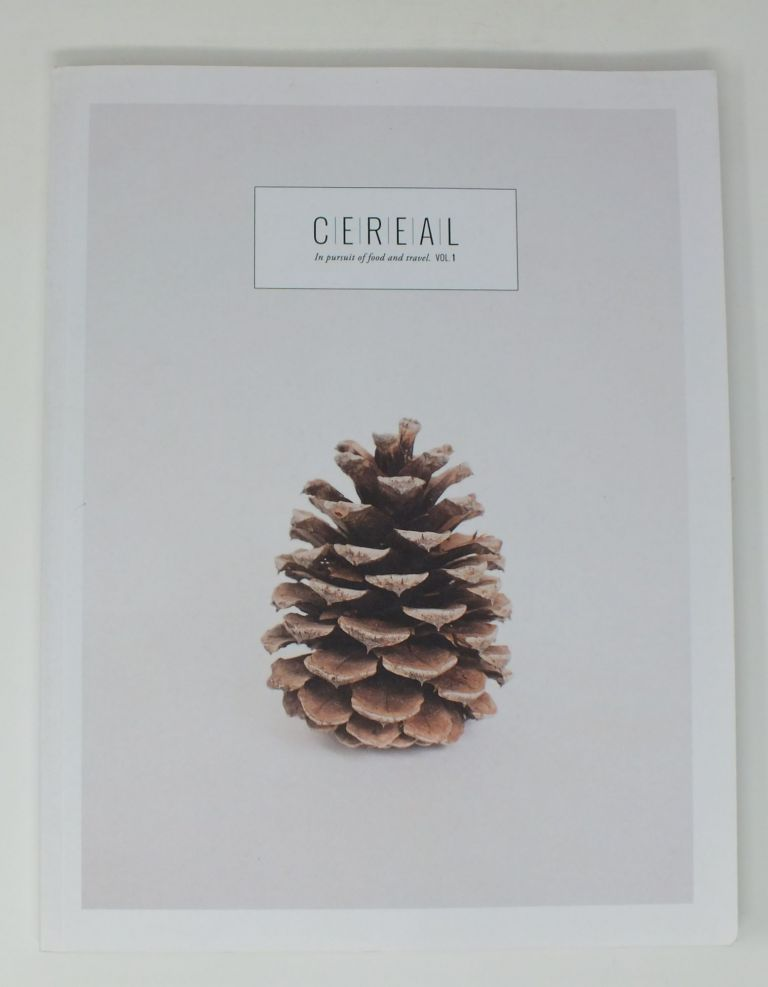 Cereal Magazine; In pursuit of food and travel. Vol. 1. Rosa PARK, Rich STAPLETON.