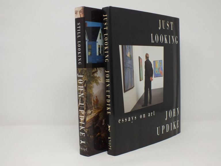 Just Looking; Still Looking; Essays on Art. John UPDIKE.