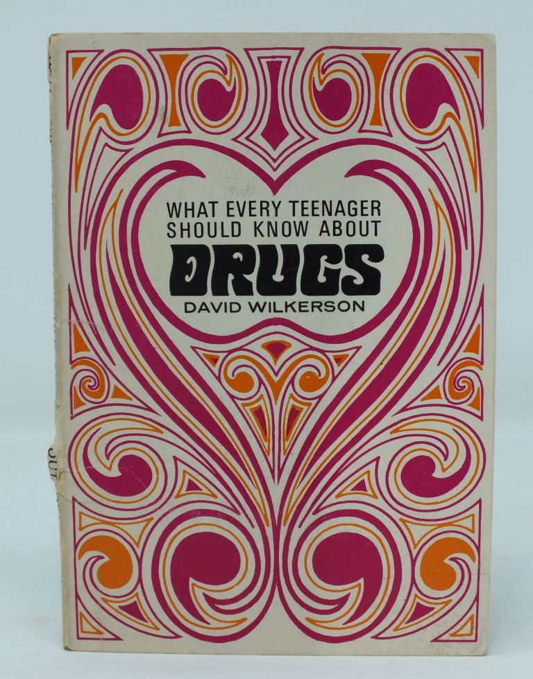 What Every Teenager Should Know About Drugs. David WILKERSON.