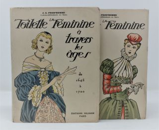 La Toilette Feminine; Vol. (1) A Travers Les Ages (de 1490 a 1645); Vol (2) (de 1645 a 1720