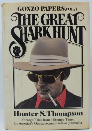 The Great Shark Hunt; Gonzo Papers, Vol. 1. Hunter S. THOMPSON