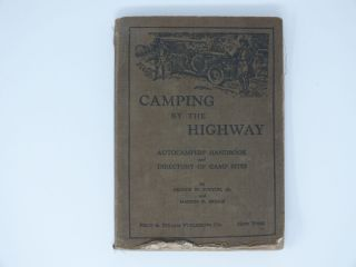Camping By The Highway; Autocampers' Handbook and Directory of Camp Sites. George W. Jr. SUTTON,...