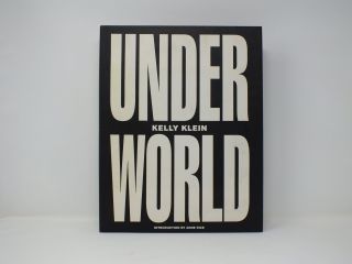 Under World. Kelly KLEIN