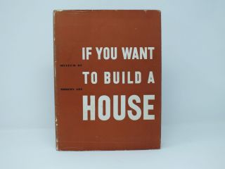 If You Want To Build A House