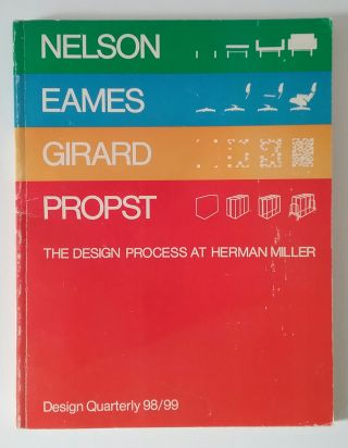 Nelson, Eames, Girard, Propst; The Design Process At Herman Miller. Mildred S. FRIEDMAN, DESIGN...