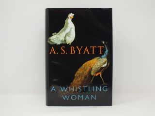 A Whistling Woman. A. S. BYATT