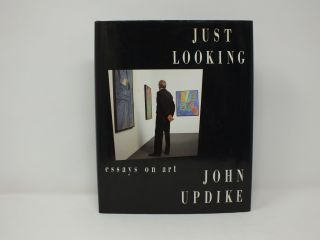 Just Looking; Still Looking; Essays on Art