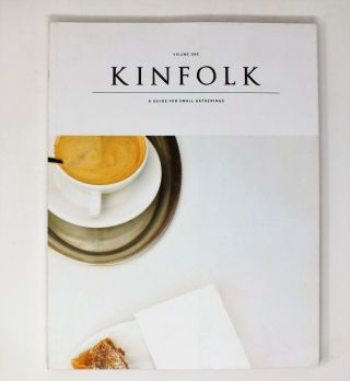 Kinfolk Magazine ; A Guide for Small Gatherings. Nathan WILLIAMS