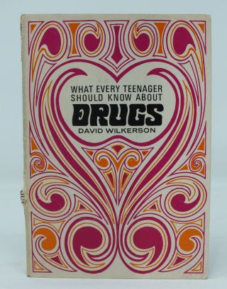 What Every Teenager Should Know About Drugs. David WILKERSON